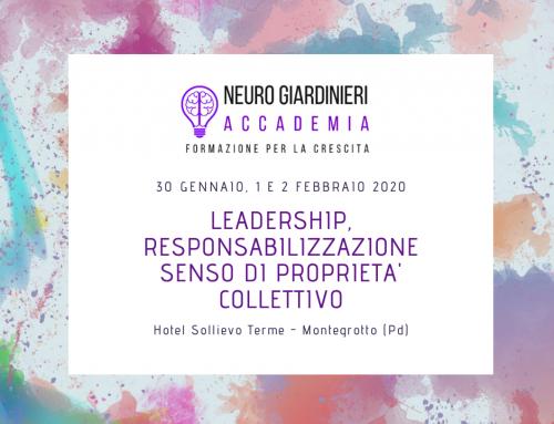 Neuro Giardinieri Accademia presenta un percorso di Formazione Esperienziale sulla Leadership e sul senso di proprietà collettivo