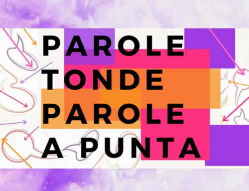 "PAROLE TONDE, PAROLE A PUNTA – NASCE LA NOSTRA PRIMA TRASMISSIONE ""ON AIR"""